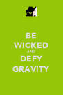 BE WICKED AND DEFY GRAVITY - Personalised Poster A4 size