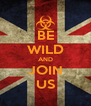 BE WILD AND JOIN US - Personalised Poster A4 size