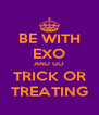 BE WITH EXO AND GO TRICK OR TREATING - Personalised Poster A4 size