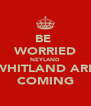 BE  WORRIED NEYLAND WHITLAND ARE COMING - Personalised Poster A4 size