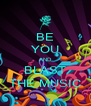 BE YOU AND BLAST THE MUSIC - Personalised Poster A4 size