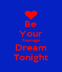 Be Your Teenage Dream Tonight - Personalised Poster A4 size