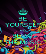 BE YOURSELF AND BLAST THE MUSIC - Personalised Poster A4 size
