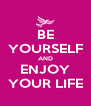 BE YOURSELF AND ENJOY YOUR LIFE - Personalised Poster A4 size