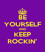 BE YOURSELF AND KEEP ROCKIN' - Personalised Poster A4 size