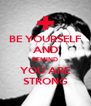 BE YOURSELF AND REMIND YOU ARE STRONG - Personalised Poster A4 size