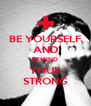 BE YOURSELF AND REMIND YOUR STRONG - Personalised Poster A4 size