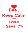 """Bea , Keep Calm and Love  Sava  :""""> - Personalised Poster A4 size"""
