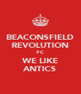 BEACONSFIELD REVOLUTION FC WE LIKE ANTICS - Personalised Poster A4 size