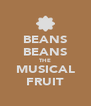 BEANS BEANS THE MUSICAL FRUIT - Personalised Poster A4 size