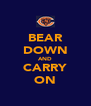 BEAR DOWN AND CARRY ON - Personalised Poster A4 size