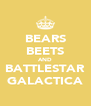 BEARS BEETS AND BATTLESTAR GALACTICA - Personalised Poster A4 size
