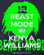 BEAST MODE 2EZ KENYA WILLIAMS - Personalised Poster A4 size