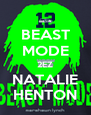 BEAST MODE 2EZ NATALIE HENTON - Personalised Poster A4 size