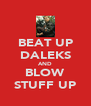 BEAT UP DALEKS AND BLOW STUFF UP - Personalised Poster A4 size