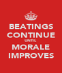 BEATINGS CONTINUE UNTIL MORALE IMPROVES - Personalised Poster A4 size