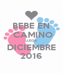 BEBE EN  CAMINO LLEGA DICIEMBRE 2016 - Personalised Poster A4 size