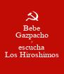 Bebe Gazpacho y escucha Los Hiroshimos - Personalised Poster A4 size
