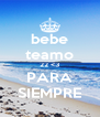 bebe teamo 22 <3 PARA SIEMPRE - Personalised Poster A4 size