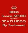 BEBS haana MENO ONA LE SFATLHEGO By Seshweni - Personalised Poster A4 size