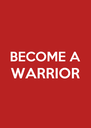 BECOME A WARRIOR   - Personalised Poster A4 size