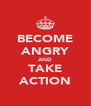 BECOME ANGRY AND TAKE ACTION - Personalised Poster A4 size