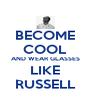 BECOME COOL AND WEAR GLASSES LIKE RUSSELL - Personalised Poster A4 size