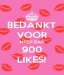 BEDANKT VOOR MEER DAN 900 LIKES! - Personalised Poster A4 size