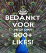 BEDANKT VOOR MEER DAN 900+ LIKES! - Personalised Poster A4 size