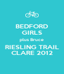 BEDFORD GIRLS plus Bruce RIESLING TRAIL CLARE 2012 - Personalised Poster A4 size