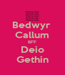 Bedwyr  Callum BFF Deio Gethin - Personalised Poster A4 size
