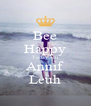 Bee Happy Today seu Annif Leuh - Personalised Poster A4 size