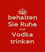behalten Sie Ruhe und Vodka trinken - Personalised Poster A4 size