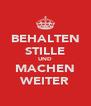 BEHALTEN STILLE UND MACHEN WEITER - Personalised Poster A4 size