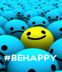 #BEHAPPY - Personalised Poster A4 size