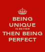 BEING UNIQUE IS BETTER THEN BEING PERFECT - Personalised Poster A4 size