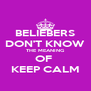 BELIEBERS DON'T KNOW THE MEANING OF  KEEP CALM - Personalised Poster A4 size