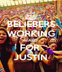 BELIEBERS WORKING HARD FOR  JUSTIN - Personalised Poster A4 size