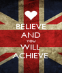 BELIEVE AND YOU WILL ACHIEVE - Personalised Poster A4 size
