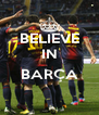 BELIEVE IN  BARÇA  - Personalised Poster A4 size