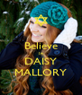 Believe In DAISY MALLORY - Personalised Poster A4 size
