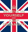 BELIEVE IN YOURSELF AND KEEP DREAMING - Personalised Poster A4 size