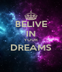 BELIVE IN YOUR DREAMS  - Personalised Poster A4 size