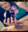 Belive You Can Change The Game - Personalised Poster A4 size