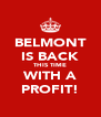 BELMONT IS BACK THIS TIME WITH A PROFIT! - Personalised Poster A4 size