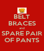 BELT BRACES and SPARE PAIR OF PANTS - Personalised Poster A4 size