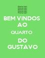 BEM VINDOS  AO QUARTO  DO GUSTAVO - Personalised Poster A4 size