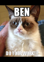 BEN DO YOUR WORK!!! - Personalised Poster A4 size