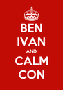 BEN IVAN AND CALM CON - Personalised Poster A4 size