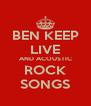BEN KEEP LIVE AND ACOUSTIC ROCK SONGS - Personalised Poster A4 size